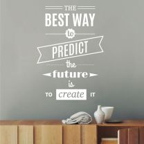 The Best Way to Predict the Future is to Create It  - Motivational Wall Decal Sticker