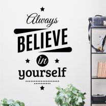 Always Believe in Yourself  - Motivational Wall Decal Sticker