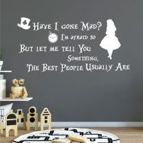 Have I gone Mad?... Alice in Wonderland, Mad Hatter Children's Book Quote Decal Wall Sticker