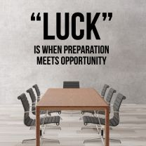 Luck - When Preparation Meets Opportunity - Motivational Quote Decal Wall Sticker