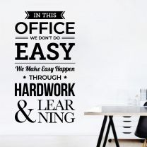 In This Office We Don't Do Easy... - Office Space Motivational Quote Decal Wall Sticker