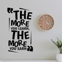 The More You Learn, The More You Earn - Motivational Decal Wall Sticker