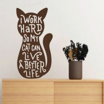 I Work Hard so My Cat Can Live a Better Life - Decal Wall Sticker