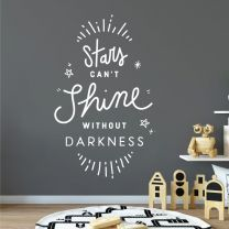 Stars Can't Shine Without Darkness - Motivational Quote Decal Wall Sticker