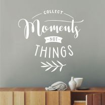 Collect Moments not Things - Family Wall Decal Sticker
