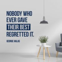 Nobody Who Ever Gave Their Best Regretted It - Motivational Quote Decal Wall Sticker