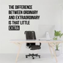 The Difference Between Ordinary and Extraordinary... - Motivational Quote Decal Wall Sticker