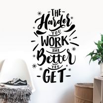 The Harder You Work, The Better You Get - Motivational Decal Wall Sticker