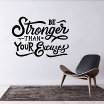 Stronger Than Your Excuses - Motivational Decal Wall Sticker
