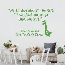 We all can Dance, if we find that Music the we Love - Giraffes Can't Dance Book Quote Decal Wall Sticker