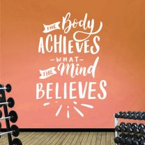 The Body Achieves What the Mind Believes - Gym Motivational Quote Decal Wall Sticker