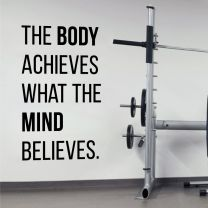 The Body Achieves What the Mind Believes - Motivational Decal Wall Sticker