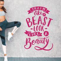 Train like a Beast, Look like a Beauty - Gym Decal Wall Sticker