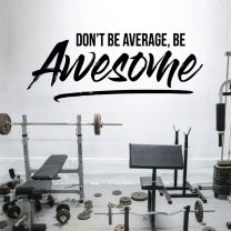 Don't Be Average Be Awesome - Motivational Decal Wall Sticker