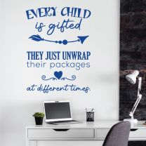 Every Child is Gifted, They just Unwrap their Packages at Different Times - Motivational Decal Wall Sticker