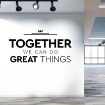 Together We Can Do Great Things - Teamwork Office Decal Wall Sticker