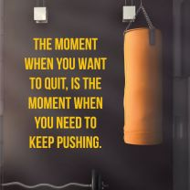 The Moment When You Want to Quit - Motivational Gym Wall Decal