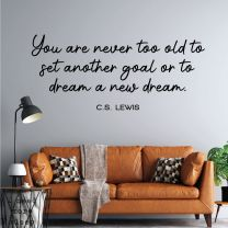 You are never too old to set another Goal ... - CS Lewis Motivational Wall Decal Sticker
