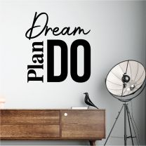 Dream, Plan, DO - Motivational Quote Decal Wall Sticker
