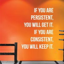 If You are Persistent, You will Get It.... - Gym Motivational Wall Decal Sticker