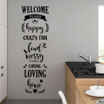 Welcome to Our Happy Loud Messy Caring Loving Home - Family Decal Wall Sticker