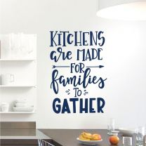 Kitchens are Made for Families to Gather - Decal Wall Sticker