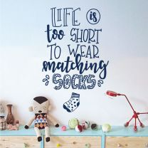 Life is Too Short to Wear Matching Socks - Home Laundry Decal Wall Sticker