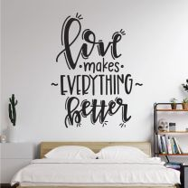 Love Makes Everything Better - Wall Quote Decal Sticker