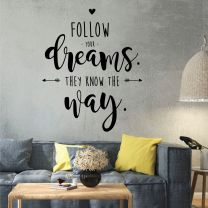 Follow Your Dreams, They Know the Way - Inspirational Quote Decal Wall Sticker