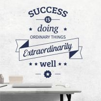 Success is doing Ordinary Things Extraordinarily Well  - Motivational Wall Decal Sticker