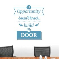 If Opportunity doesn't knock, Build a Door   - Motivational Wall Decal Sticker