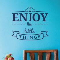 Enjoy the Little Things - Motivational Quote Decal Wall Sticker