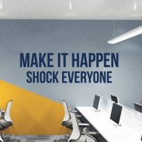 Make it Happen. Shock Everyone - Motivational Quote Decal Wall Sticker