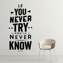 If You Never Try, You'll Never Know - Motivational Decal Wall Sticker