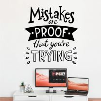 Mistakes Are Proof That You Are Trying - Motivational Decal Wall Sticker