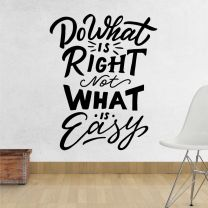 Do What is Right, Not What is Easy - Inspirational Quote Decal Wall Sticker