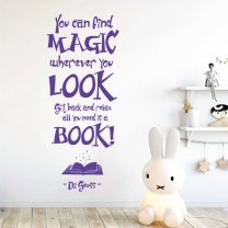 You can Find Magic wherever you Look ... - Dr Seuss Book Quote Decal Wall Sticker