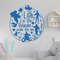 Life is the Bubbles under the Sea - Little Mermaid Disney Decal Wall Sticker