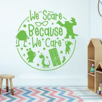 We Scare Because We Care - Monsters Inc - Pixar Disney Decal Wall Sticker