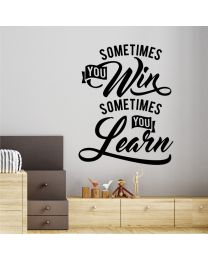 Sometimes You Win, Sometimes You Learn - Motivational Decal Wall Sticker