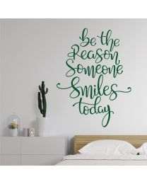 Be the Reason Someone Smiles Today - Motivational Decal Wall Sticker