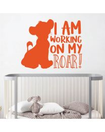 Lion King - I am working on my ROAR - Children Decal Wall Sticker