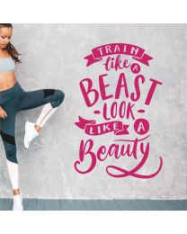 Train like a Beast, Look like a Beauty - Gym Decal Wall Sticker