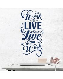 Work to Live, Don't Live to Work - Motivational Decal Wall Sticker
