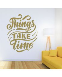 Things Take Time - Motivational Decal Wall Sticker