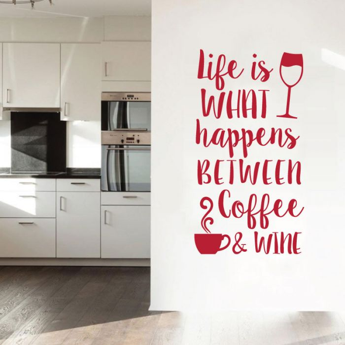 Life Is What Happens Between Coffee Wine Kitchen Wall Quote Caffe Wall Art Sticker