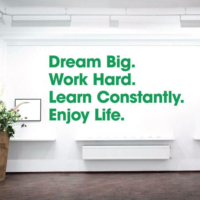 Dream Big Work Hard Learn Constantly Enjoy Life Office Wall Art Sticker