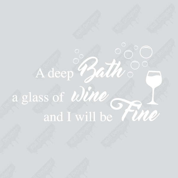 Deep Bath Glass of Wine and I/'ll be Fine Bathroom Decal Wall Art Sticker Picture