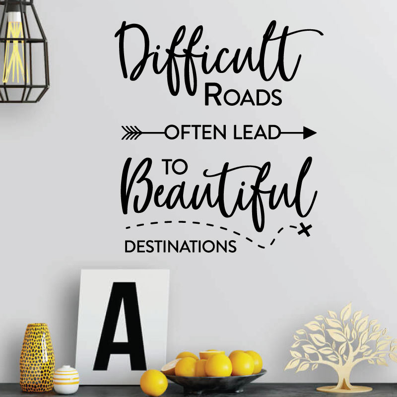 Details about Difficult Roads often lead to Beautiful Destinations - Wall  Sticker Quote