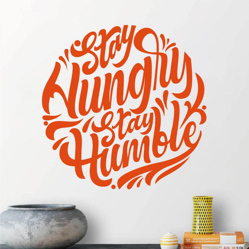 Humble Sticker Stay Hungry, Stay Stay - Wall Home Stay ...